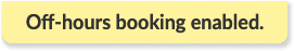 Off hours booking confirmation message