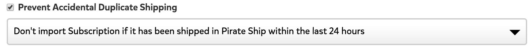A screenshot showing the option to 'Prevent Accidental Duplicate Shipping.' There's a drop down menu below this with additional options for this feature.