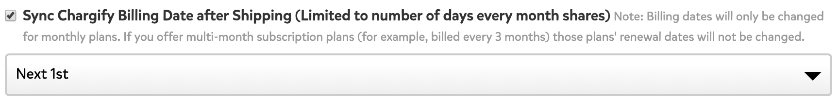 A screenshot showing the option to 'Sync Chargify Billing Date after Shipping.' Below, there's a drop down menu with additional options for this feature.