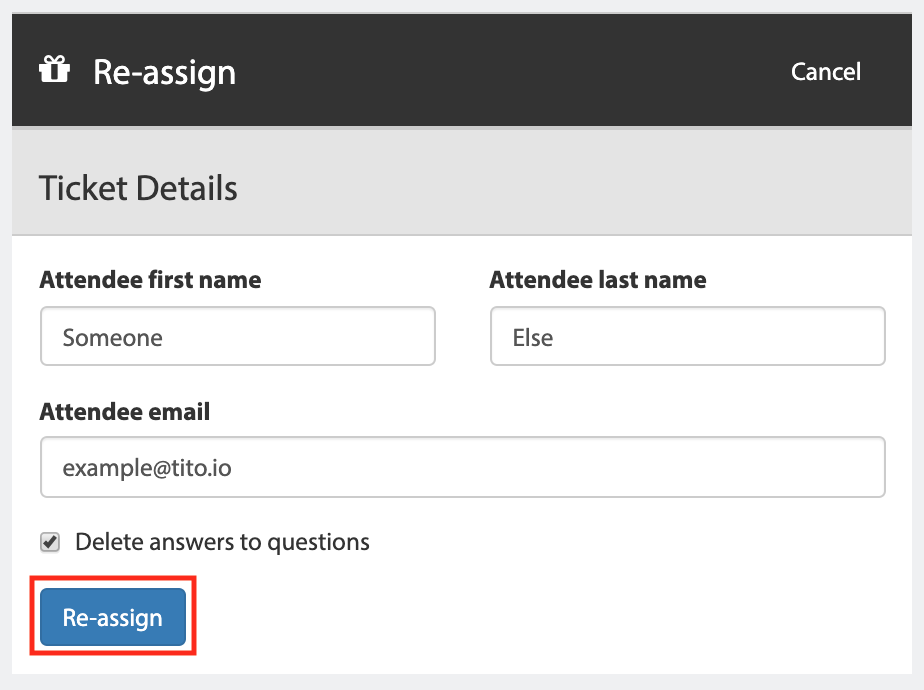 A screenshot of the re-assign screen. There are fields to input the new ticket holder's first name, last name, and email. There is a checked checkbox to Delete answers to questions. There is a Re-assign button at the bottom, highlighted with a red border for this example.