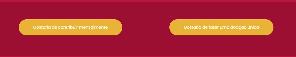 imagem com fundo vermelho e dois botões amarelos: 1 - Gostaria de contribuir mensalmente. 2 - Gostaria de fazer uma doação única.