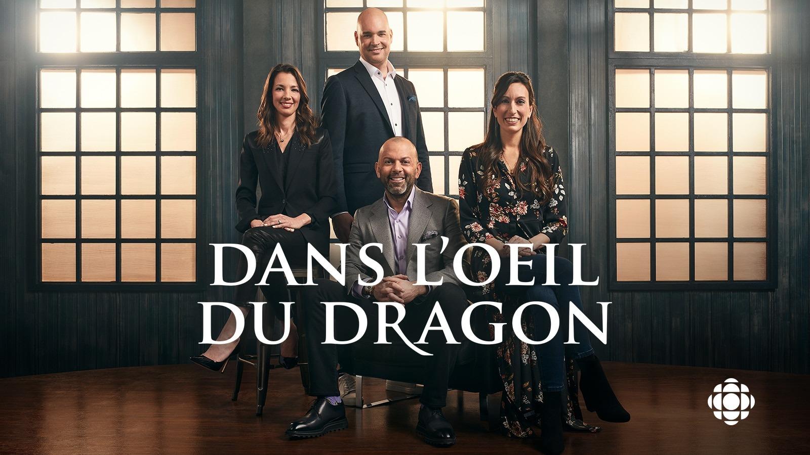 Dans l'oeil du dragon sur ICI Radio-Canada Télé