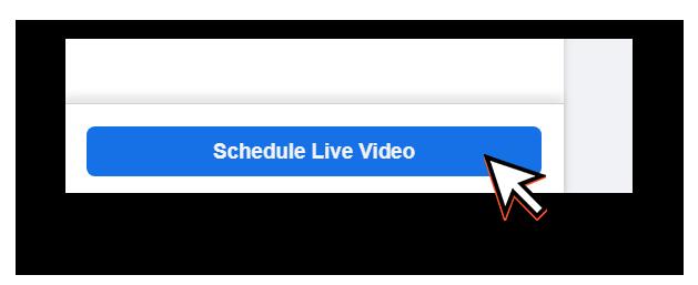 Schedule Live Video button