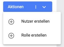 Nutzer und Rolle erstellen über Aktionen