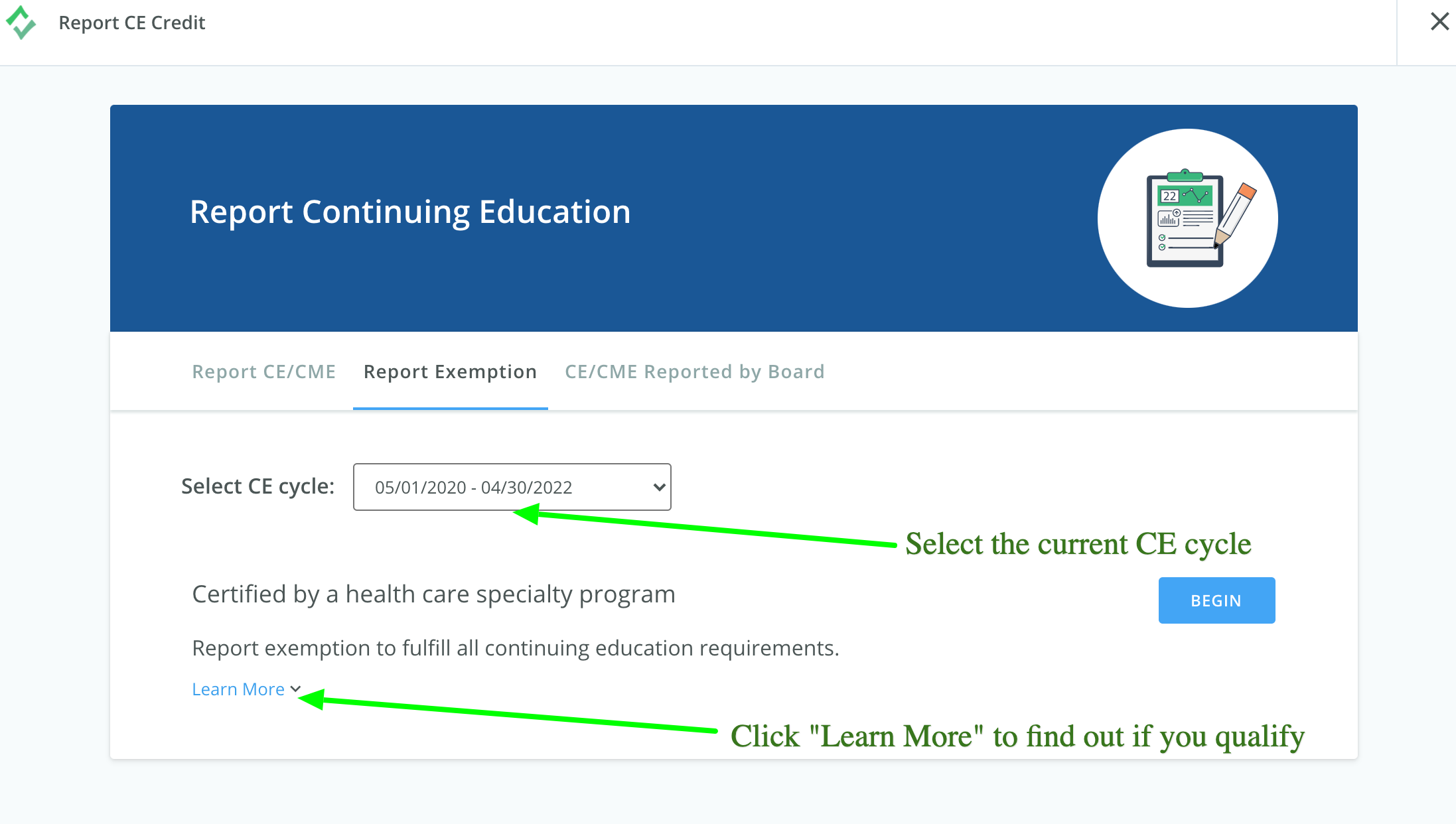 Screenshot of the Report Exemption page. An arrow points to the dropdown box where you can change the CE cycle dates. Another arrow points to a link that says Learn More.