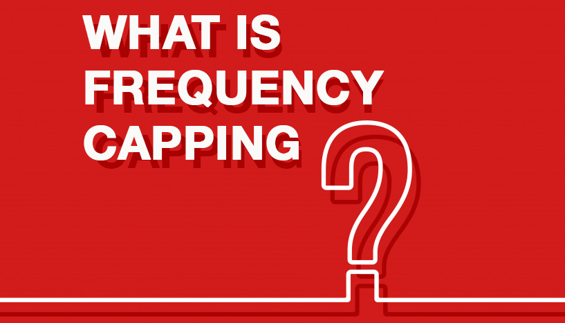 What is frequency capping. How to set up frequency cap. How-to