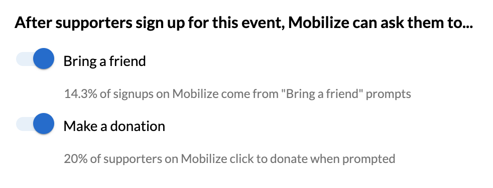 Screenshot: After supporters sign up for this event, Mobilize can ask them to... [OPTIONS] Bring a friend - 14.3% of signups on Mobilize come from
