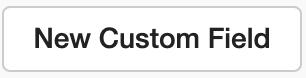 Dentally New Custom Field button