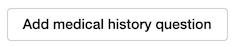 Dentally Add medical history question