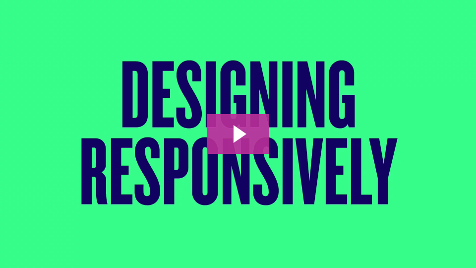 Designing Responsively video link