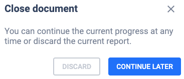 Discard a Report or Continue Later
