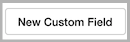 Dentally Add a new custom field button