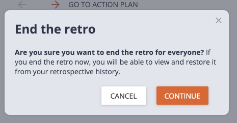 click the continue button to confirm you want to end the retrospective