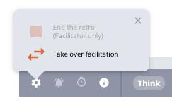 select Take over facilitation to start acting as the facilitator