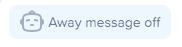 Away message off button