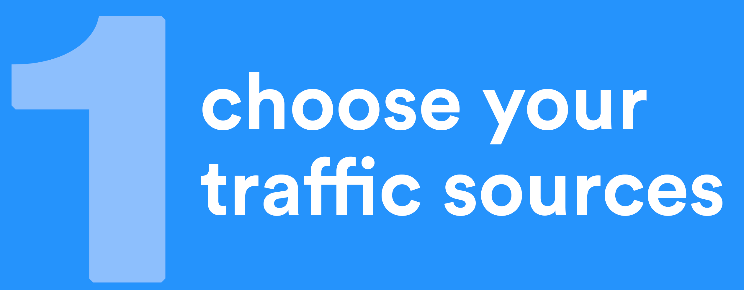 choose your traffic sources