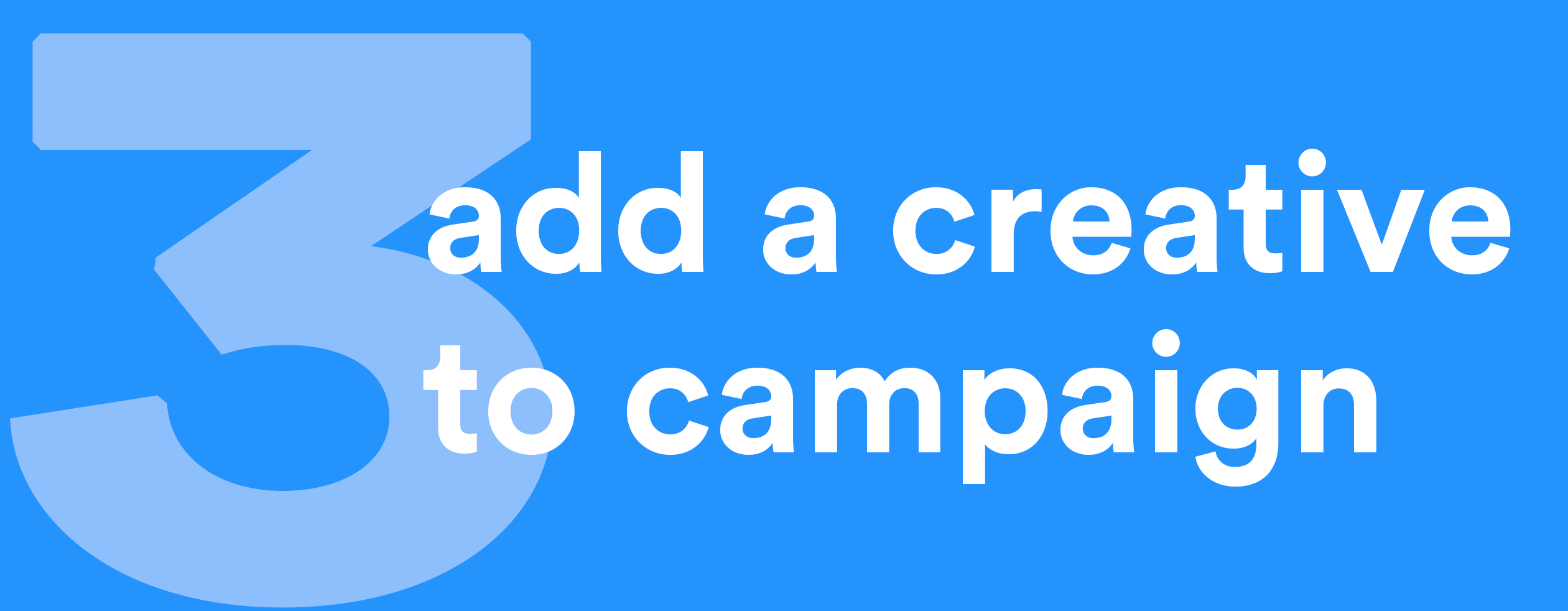 Add a creative to your campaign
