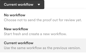 Workflow options available when uploading a new version