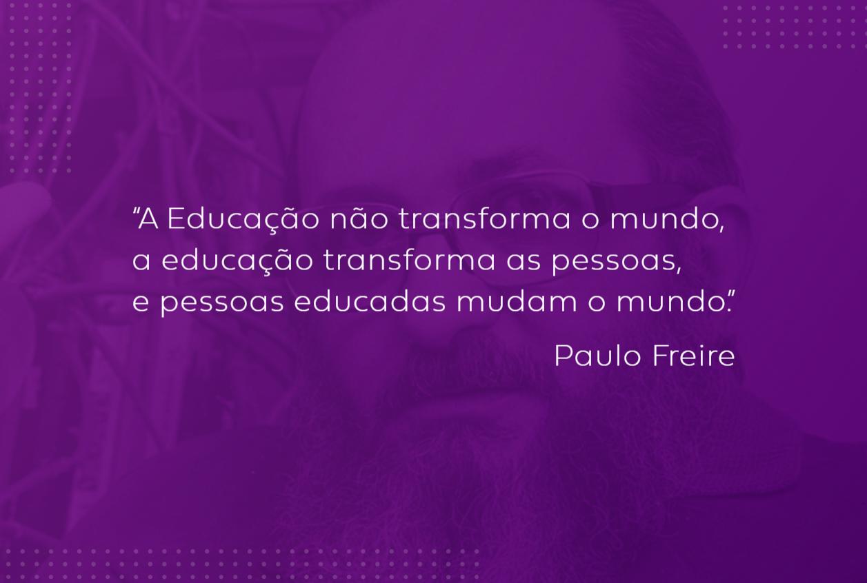 Imagem com frase de Paulo Freire: