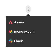 Three dots icon to reveal reference options Asana, monday.com, and Slack