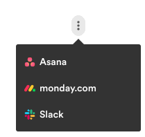 Three dots icon to reveal reference options for Asana, monday.com, and Slack