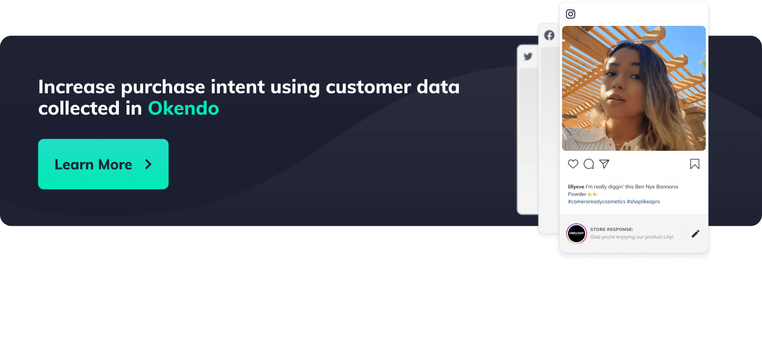 Increase purchase intent using customer data collected in Okendo. Button with label