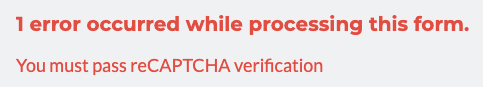 1 error occurred while processing this form. You must pass reCAPTCHA verification