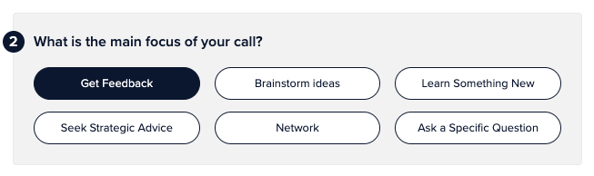 Screenshot: What is the main focus of your call? Options: Get Feedback, Brainstorm Ideas, Learn Something New, Seek Strategic Advice, Network, or Ask a Specific Question