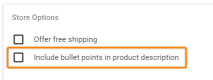 highlights the location of the checkbox for including bullet points within Store Options