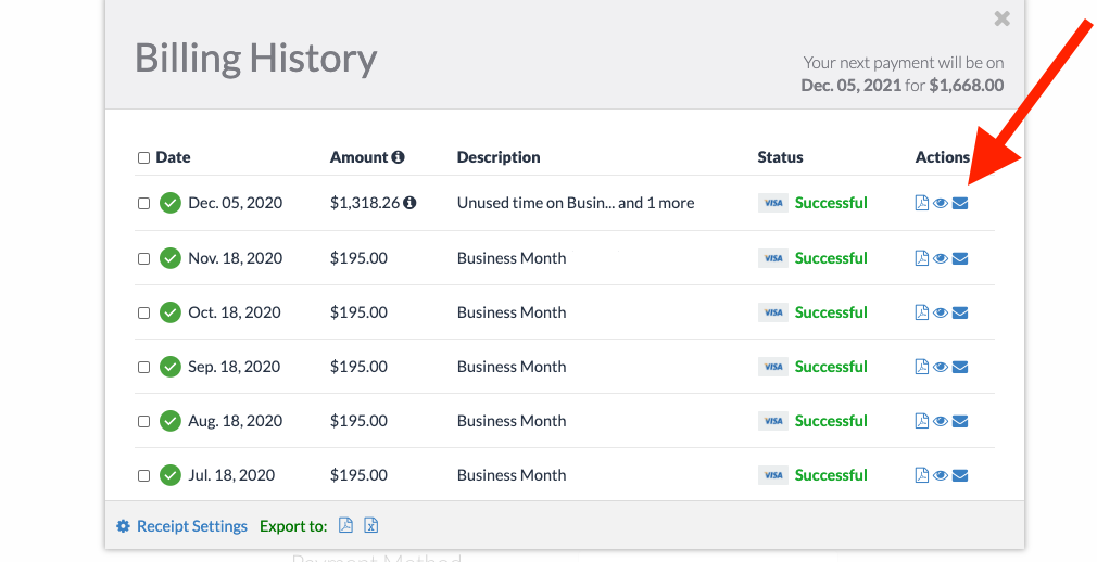 Your billing history will pop up and from there you can select the appropriate icons to download, view or email your receipt.