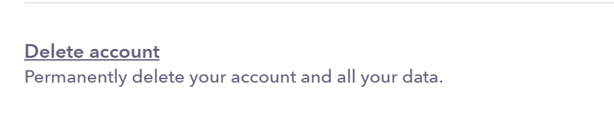 Look for the Delete account option in your account settings