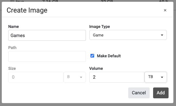 Create Image Name Games Image Type Game Path Blank Make Default Checked Size 0 Bytes Volume 2 Terabytes