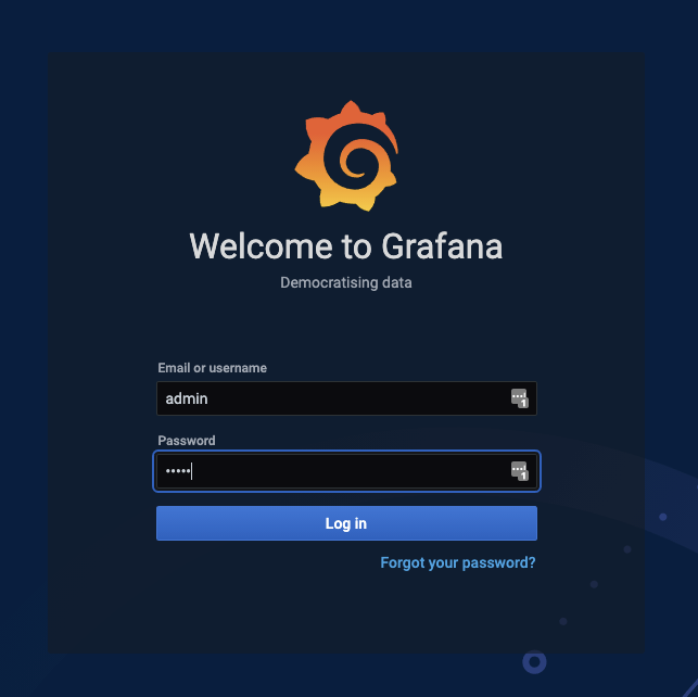 Welcome to Grafana Democratising data email or username admin password log in forgot your password