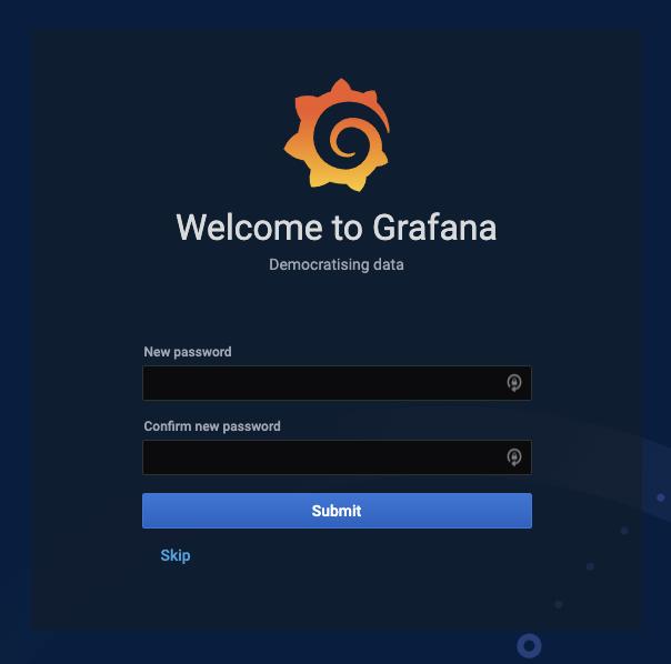 Welcome to Grafana Democratising data new password confirm new password submit skip