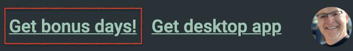 Click Get bonus days! in the header.