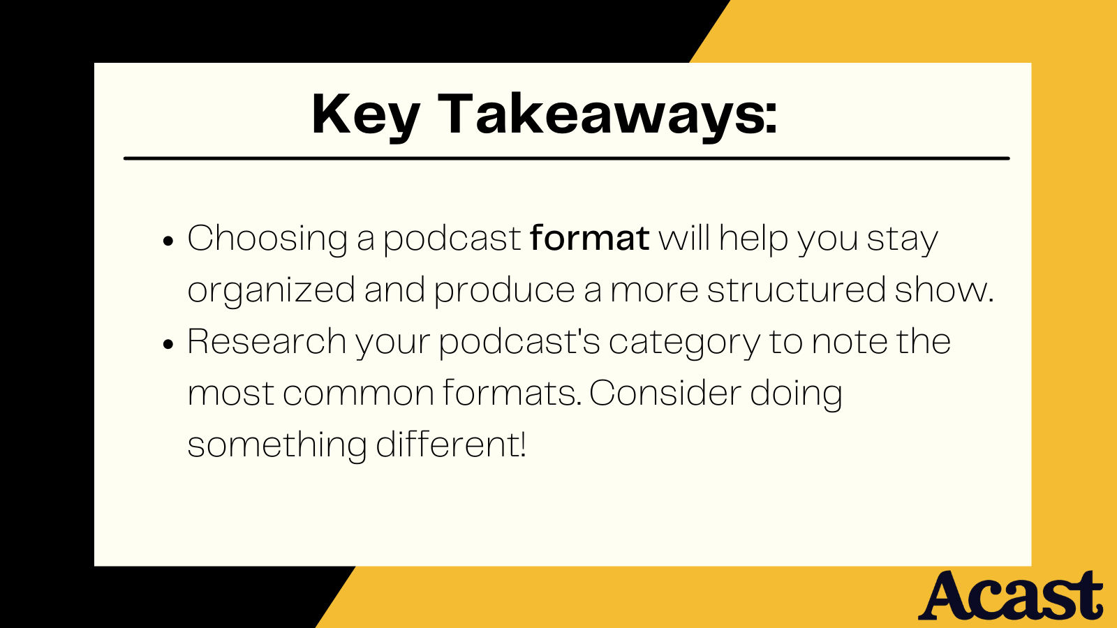 two key takeaways for choosing a format when starting a podcast