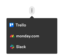 Three dots icon showing reference options for Trello, monday.com, and Slack
