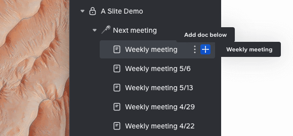 Documents are organized into channels, but you can also nest docs below other docs to create a file hierarchy.