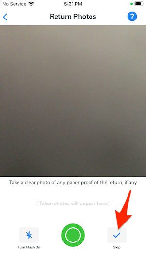 The camera opens in the app and you can take photos of any record of the return.