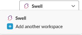 Slack workspace dropdown Swell integration