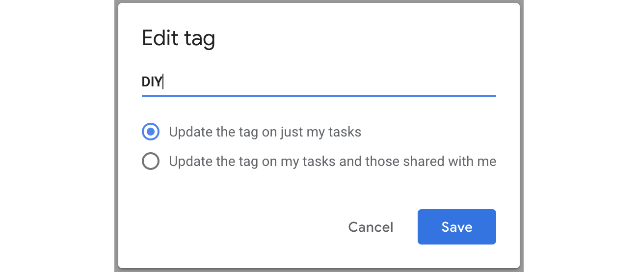 Choose to update the tag name for just your tasks, or all tasks shared with you as well