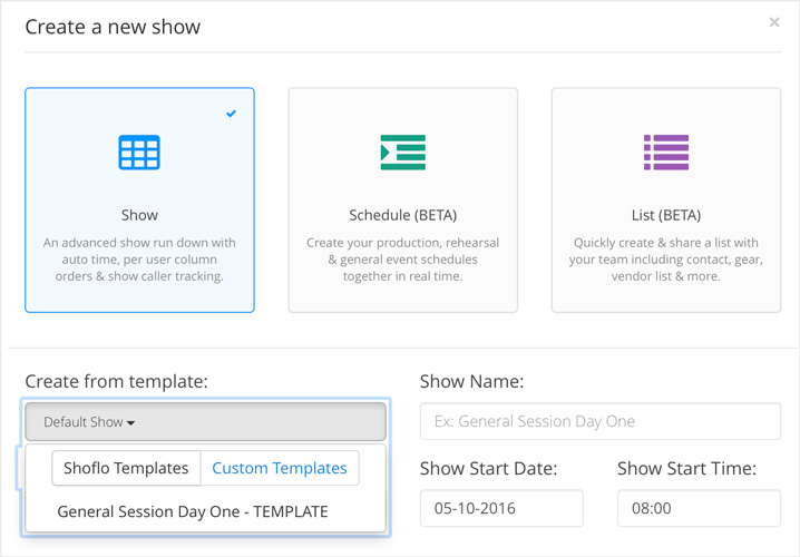 Creating using custom templates shoflo learn custom templates are an easy and powerful way to create a solid base for future shows with custom templates you can set the base structure of your shows maxwellsz