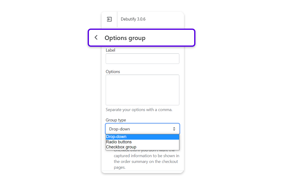 Options group - allow customers to choose from a list. The list is displayed as a drop-down, radio buttons, or checkboxes.