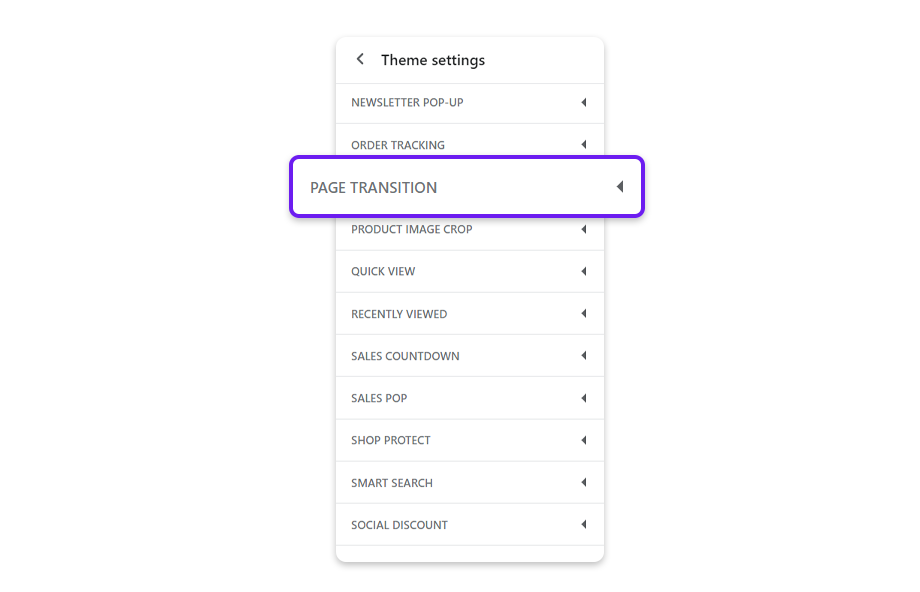Go back to Theme settings and select Page transition to open its settings.