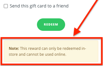 Example of a reward showing a note about how the reward can only be redeemed in-store.
