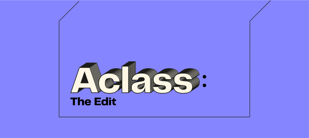 Aclass: the edit. Acast's podcast newsletter