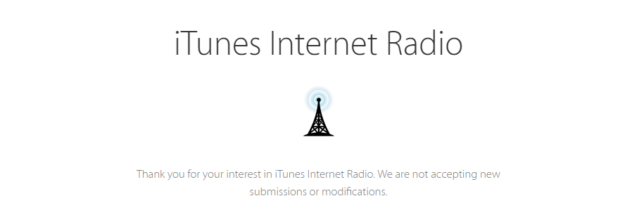 iTunes internet radio are no longer accepting new stations.