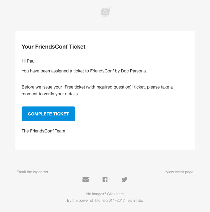 A screenshot of a sample email from Tito asking the receiver to complete their ticket.