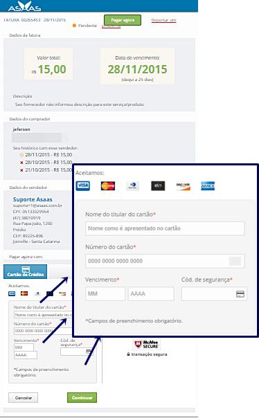 Imagem da tela da fatura, um cabeçalho azul com a logo do Asaas em branco. mais abaixo um quadro em cinza claro com os Dados da fatura: Valor total R$15,00, data de vencimento: 28/11/2015 e descrição: Seu fornecedor não informou descrição para este serviço/produto. Mais abaixo, dados do comprador: Jeferson. Seu histórico com esse vendedor: 28/11/2015 - R$15,00. 28/10/2015 - R$15,00.  21/10/2015 - R$15,00. Mais abaixo: Dados do vendedor: Suporte Asaas: e alguns dados do asaas como e-mail, telefone e endereço. Mais abaixo: Pafar agora com: botão cartão de crédito selecionado. Aceitamos: imagens das bandeiras de cartão aceita: visa, mastercard, elo, discover e amex. Mais abaixo: Nome do titular do cartão ____ Número do cartão ____ Vencimento _____ Cód de segurança ____ . No final da imagem: botão branco de cancelar, e ao lado botão verde: continuar.