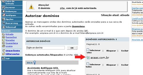 na tela de e-mail do Uol, ao lado do menu lateral, as informações: Autorizar domínios. Apenas as mensagens vindas dos domínios autorizados serão enviados para a sua caixa de entrada. As outras serão encaminhadas para a pasta Quarentena. O domínio de um e-mail é o que vem depois do arroba. Por exemplo: empresa.com.br é o domínio do email: <a href=
